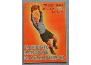 Calcio Divisione Naz. A 1939-40 Calendario pubblicità prodotti Distilleria APE