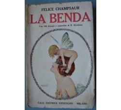 LA BENDA - F. Champsaur, con 326 ill. di R. Kirchner -  Sonzogno 1916