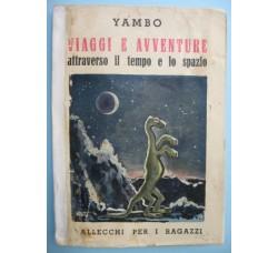 Yambo VIAGGI e AVVENTURE ed. Vallecchi 1944 proto fantascienza - raro - vedi le foto