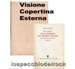 IN VOLO ALLA CONQUISTA DEL SEGRETO POLARE di Umberto Nobile - 1928 - copia numerata 833