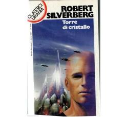 Robert Silverberg - Torre di cristallo - Aprile 1994 - Classici Urania MOND-122