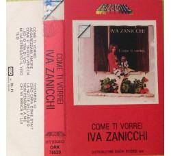 Iva Zanicchi – Come Ti Vorrei - MC