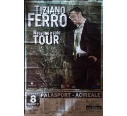 TIZIANO FERRO - Locandina Tour 2007 Acireale