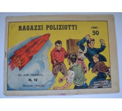Albi Mundus n.12 RAGAZZI POLIZIOTTI ed. Mundus 1940 - Originale