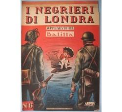 Supplemento Balilla 1940 - NEGRIERI di LONDRA - WW2