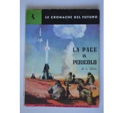 """LE CRONACHE del FUTURO n.4-1959 """"La pace in pericolo"""" L.Stern - OTTIMO"""