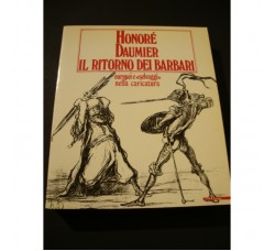 Honorè Daumier IL RITORNO DEI BARBARI. Catalogo dell'omonima mostra espositiva.