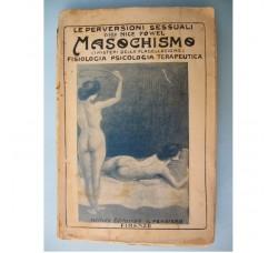 "Nice Fowel MASOCHISMO ed. Il Pensiero 1914 - collana ""Le perversioni sessuali"""