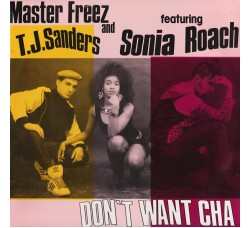 "Master Freez & T.J. Sanders Featuring Sonia Roach ‎– Don't Want Cha - 12"" Single"