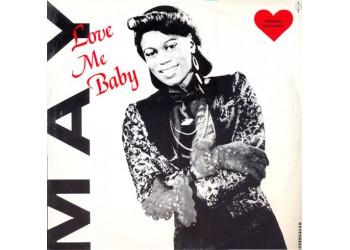 May – Love Me Baby - Vinile