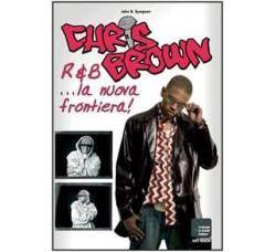 Chris Brown .. R & B .. la nuova frontiera ! - Libro