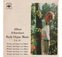Albert Schweitzer – Bach Organ Music Vol. IV - LP/VINILE
