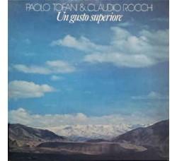 Paolo Tofani & Claudio Rocchi – Un Gusto Superiore - LP/VINILE