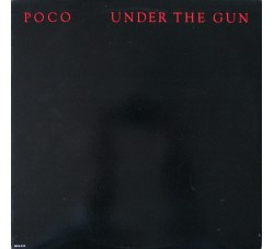 Poco  ‎– Under The Gun – LP/Album