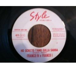 Franco IV E Franco I – Ho Scritto T'Amo Sulla Sabbia - 45 RPM