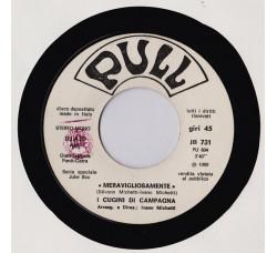 I Cugini Di Campagna / Roberto Soffici – Meravigliosamente / Io Ti Voglio Tanto Bene - 45 RPM
