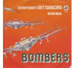 Bombers – (Everybody) Get Dancin' - 45 RPM
