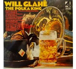 Will Glahé – The Polka King - LP/Vinile