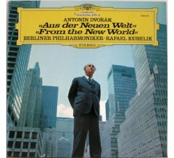 Antonín Dvořák, Berliner Philharmoniker, Rafael Kubelik ‎– Aus Der Neuen Welt / From The New World - LP/Vinile