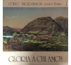 Coro Angeli Bianchi - Gloria a chi amò! - LP/Vinile