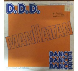 D.D.D. Manhattan Dance Dance Dance - LP/Vinile