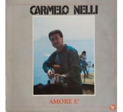 Carmelo Nelli - Amore è - LP/Vinile