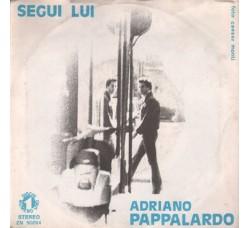 Adriano Pappalardo – Segui Lui - 45 RPM
