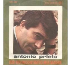 Antonio Prieto – Ieri Ho Incontrato Mia Madre - 45 RPM