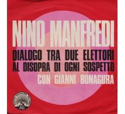 Nino Manfredi Con Gianni Bonagura / Anna Casalino – Dialogo Tra Due Elettori Al Disopra Di Ogni Sospetto / Noi Siamo - 45 RPM
