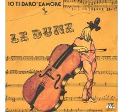 Le Dune – Io Ti Darò L'Amore - 45 RPM