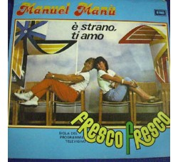 Manuel Manù – E' Strano, Ti Amo - 45 RPM