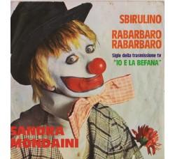 Sandra Mondaini – Sbirulino / Rabarbaro Rabarbaro - 45 RPM