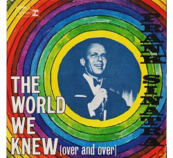 Frank Sinatra ‎– The World We Knew (Over And Over) - 45 RPM