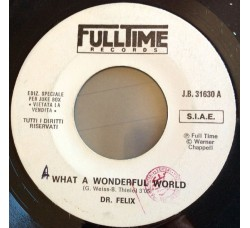Dr. Felix, D.F.X. – What A Wonderful World / Relax Your Body - 45 RPM