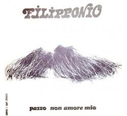 Filipponio – Pazzo Non Amore Mio - 45 RPM