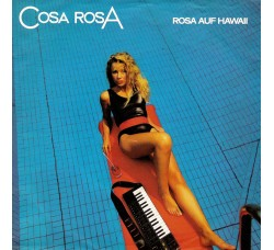 Cosa Rosa ‎– Rosa Auf Hawaii - 45 RPM