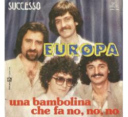 Europa – Una Bambolina Che Fa No, No, No / Dai ! - 45 RPM