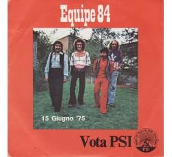 Equipe 84 / Enrico Montesano – 15 Giugno '75 / Felice Allegria : Io La Penso Così - 45 RPM