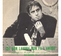 Adriano Celentano – Chi Non Lavora Non Fa L'Amore (Questo Mi Ha Detto Ieri Mia Moglie) - 45 RPM