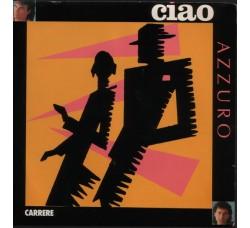 Azzuro – Ciao - 45 RPM