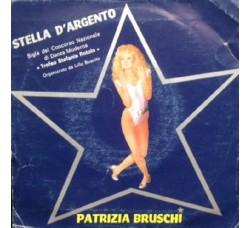 Patrizia Bruschi – Stella D'Argento - 45 RPM