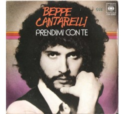 Beppe Cantarelli – Prendimi Con Te - 45 RPM