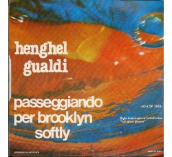 Henghel Gualdi – Softly / Passeggiando Per Brooklin - 45 RPM