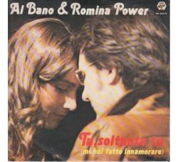 Al Bano & Romina Power – Tu, Soltanto Tu (Mi Hai Fatto Innamorare) - 45 RPM