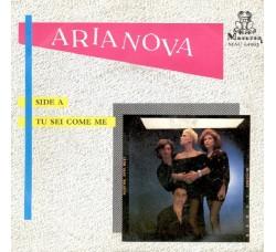 Arianova – Tu Sei Come Me / Dico A Te - 45 RPM
