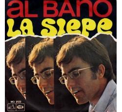 Al Bano – La Siepe - 45 RPM