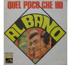 Al Bano – Quel Poco Che Ho - 45 RPM