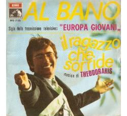 Al Bano – Il Ragazzo Che Sorride - 45 RPM