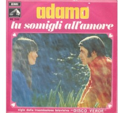 Adamo ‎– Tu Somigli All'Amore - 45 RPM