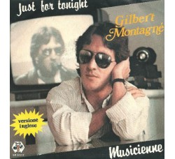 Gilbert Montagné – Just For Tonight / Musicienne - 45 RPM